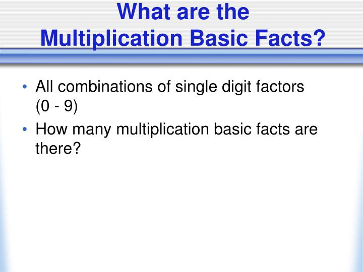 What are the multiplication basic facts