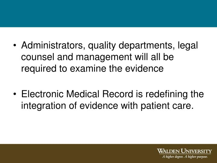 Administrators, quality departments, legal counsel and management will all be required to examine the evidence