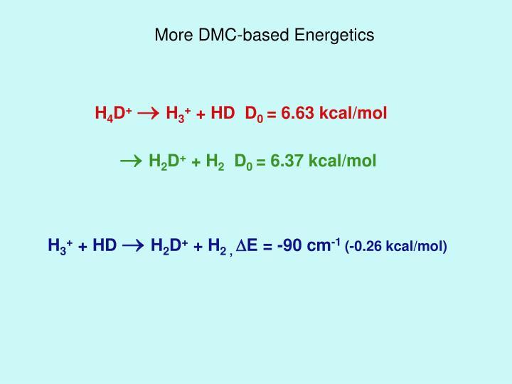 More DMC-based Energetics