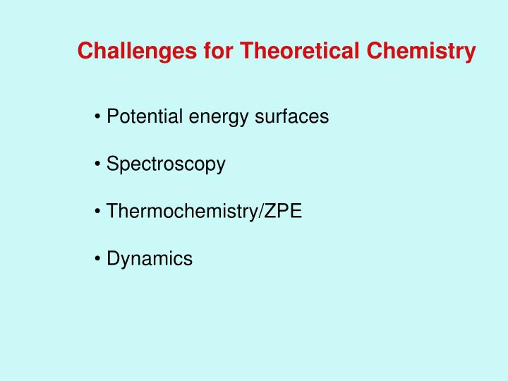 Challenges for Theoretical Chemistry