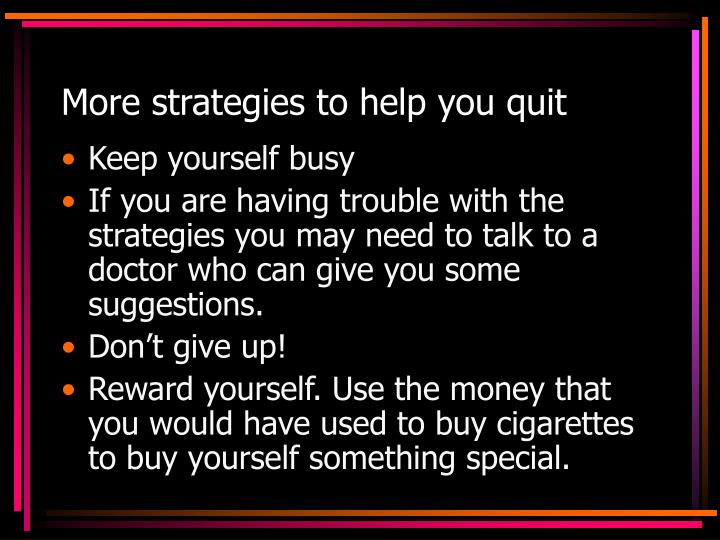 More strategies to help you quit