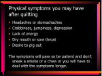 physical symptoms you may have after quitting