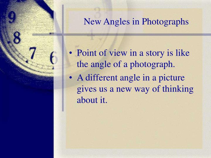 New Angles in Photographs