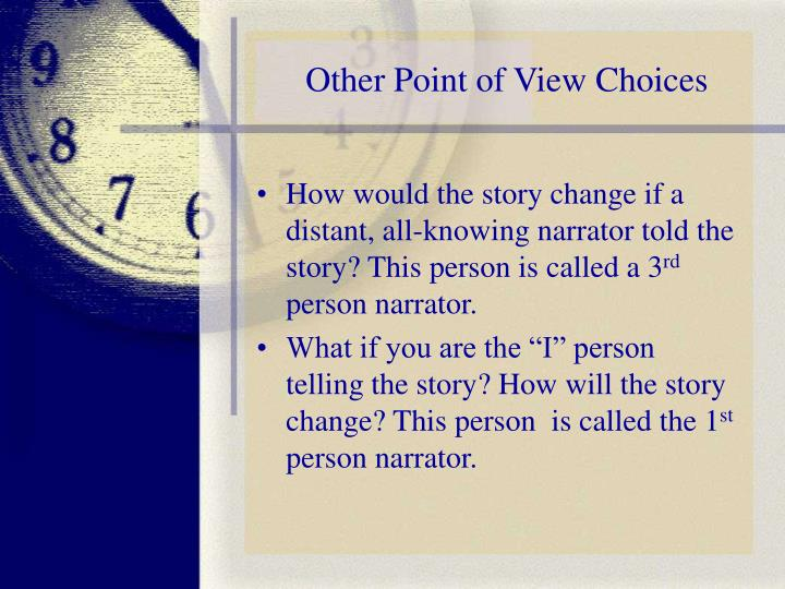 Other Point of View Choices