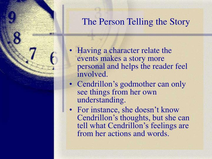 The Person Telling the Story