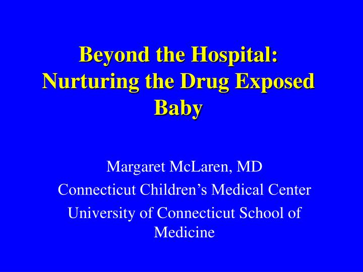 beyond the hospital nurturing the drug exposed baby