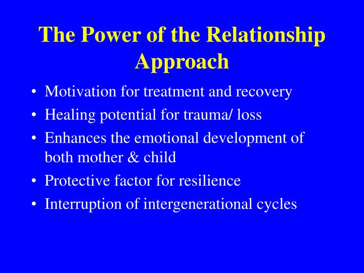 The Power of the Relationship Approach