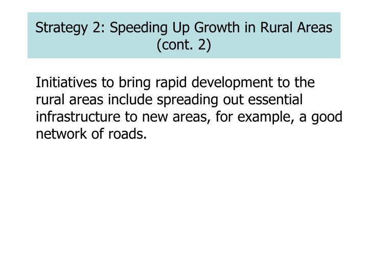 Strategy 2: Speeding Up Growth in Rural Areas (cont. 2)