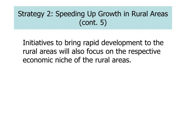Strategy 2: Speeding Up Growth in Rural Areas (cont. 5)