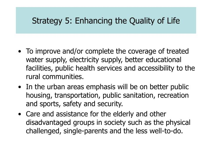 Strategy 5: Enhancing the Quality of Life