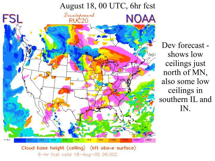 August 18, 00 UTC, 6hr fcst