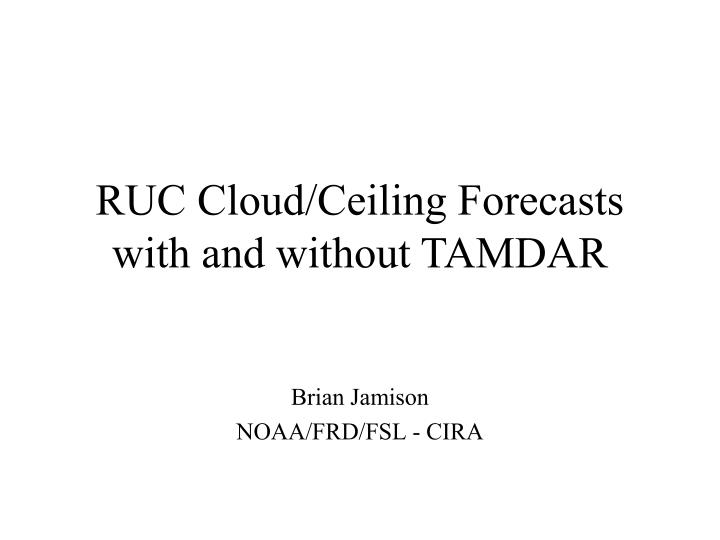 ruc cloud ceiling forecasts with and without tamdar