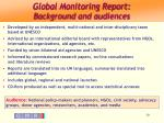global monitoring report background and audiences