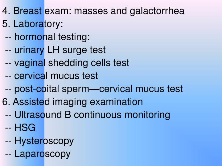4. Breast exam: masses and galactorrhea