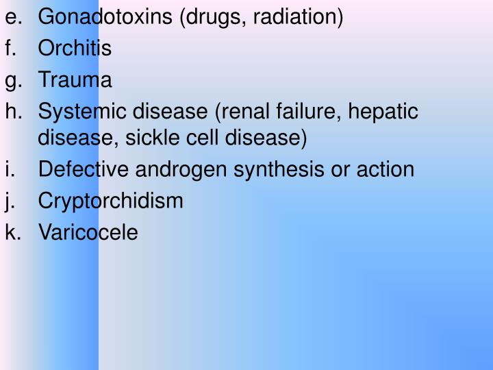 Gonadotoxins (drugs, radiation)