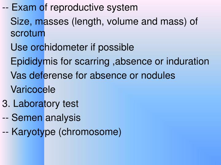 -- Exam of reproductive system