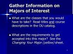 gather information on majors of interest