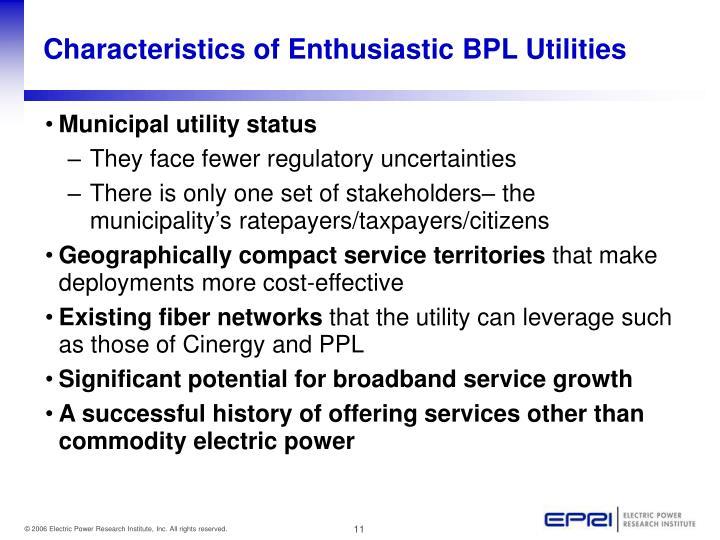 Characteristics of Enthusiastic BPL Utilities