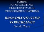 naruc joint meeting electricity and telecommunications broadband over powerlines gerald wyse