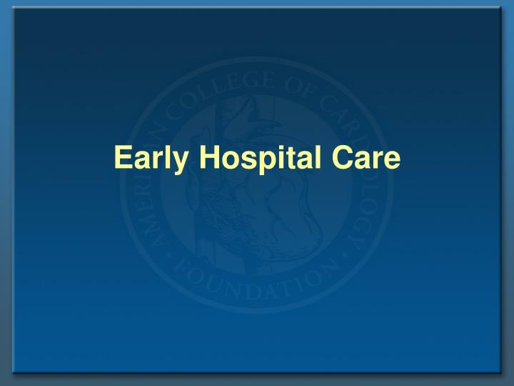 Early Hospital Care
