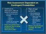 risk assessment dependent on contingent probabilities
