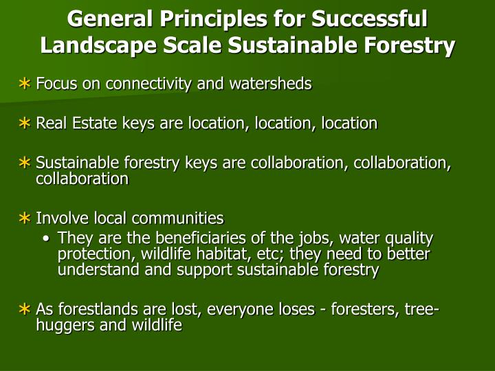 General Principles for Successful Landscape Scale Sustainable Forestry