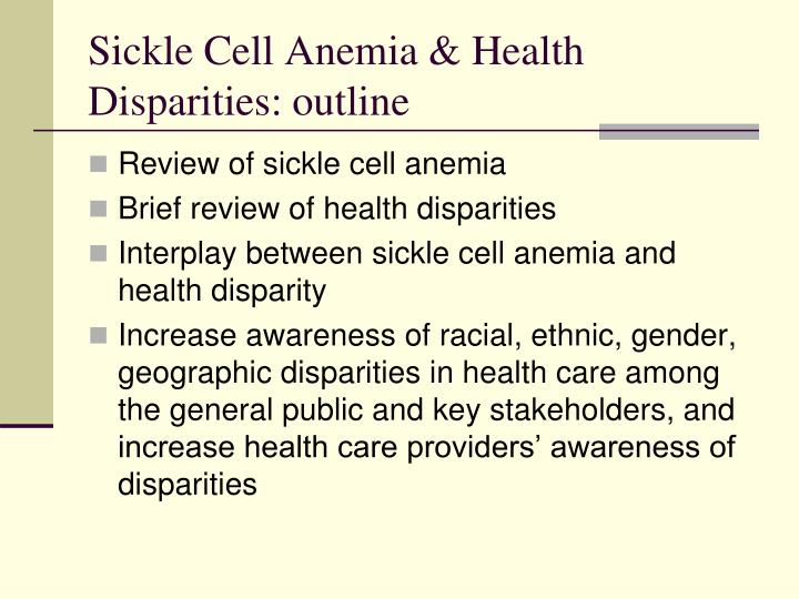 Sickle Cell Anemia & Health Disparities: outline
