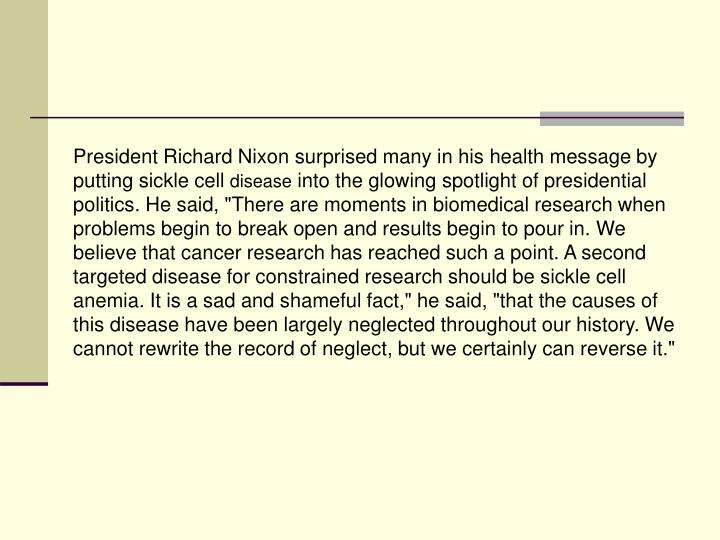 President Richard Nixon surprised many in his health message by putting sickle cell
