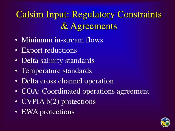 Calsim Input: Regulatory Constraints & Agreements