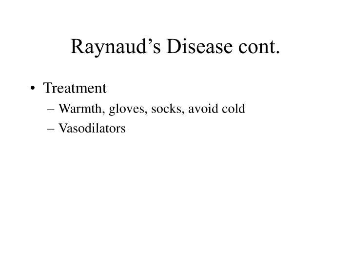 Raynaud's Disease cont.