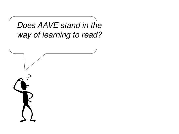 Does AAVE stand in the way of learning to read?