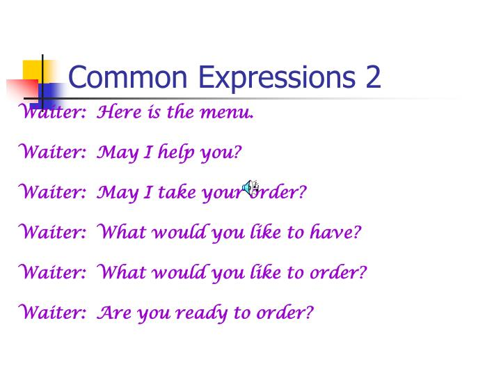 Common Expressions 2