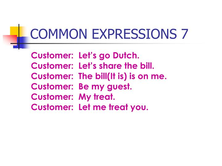COMMON EXPRESSIONS 7