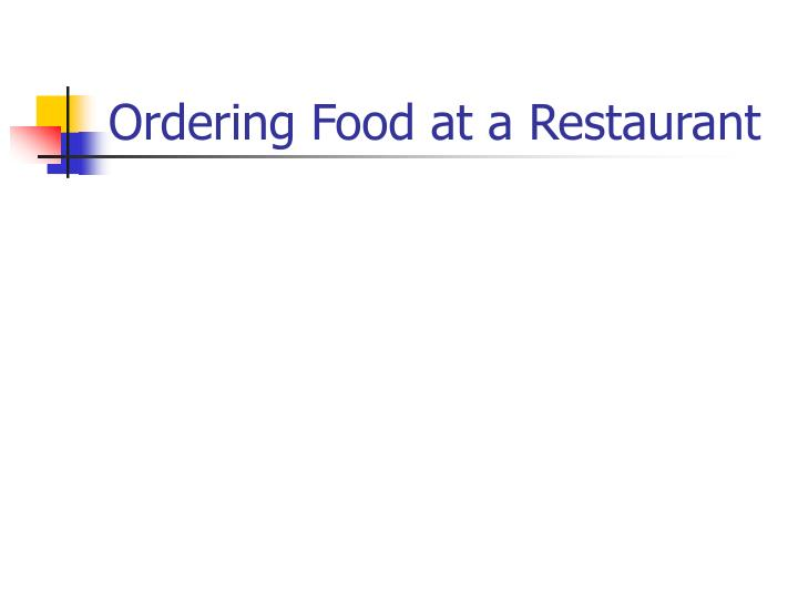 Ordering food at a restaurant