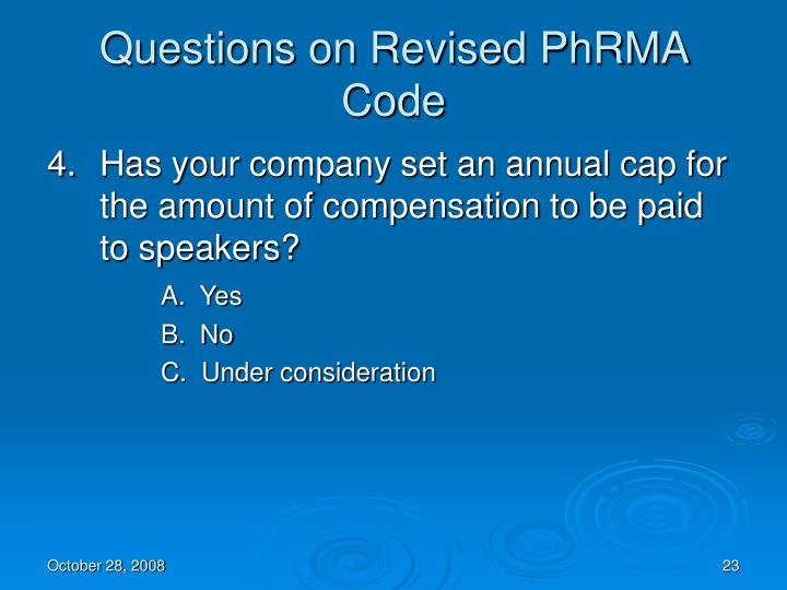 Questions on Revised PhRMA Code