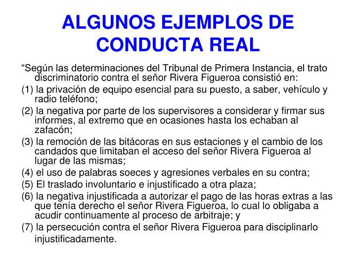ALGUNOS EJEMPLOS DE CONDUCTA REAL