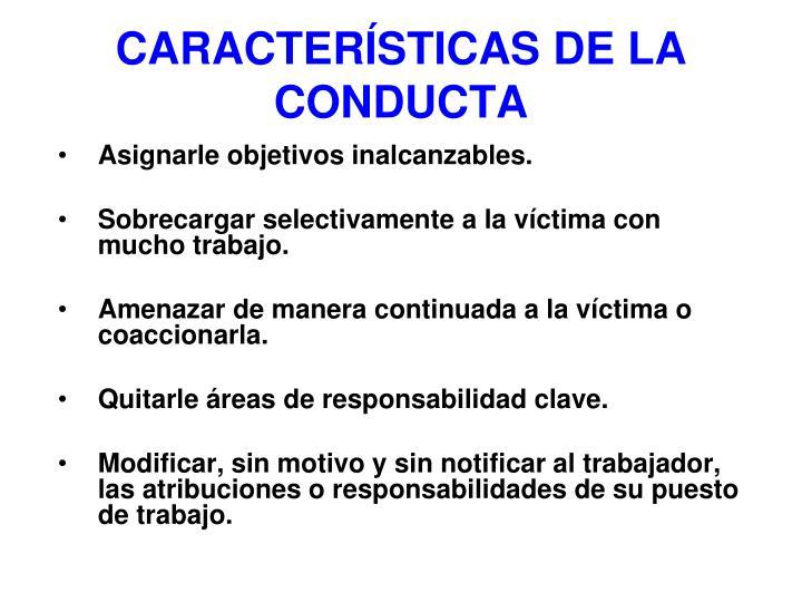 CARACTERÍSTICAS DE LA CONDUCTA