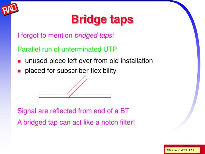 Bridge taps