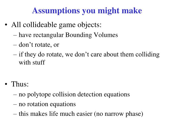 Assumptions you might make