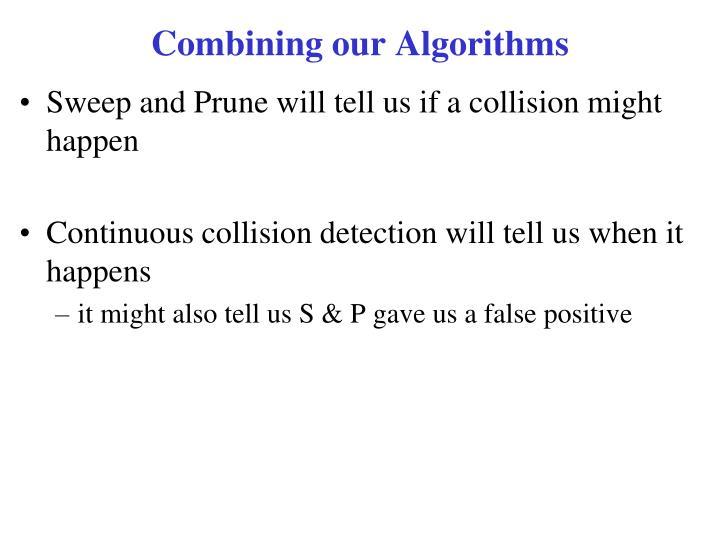Combining our Algorithms