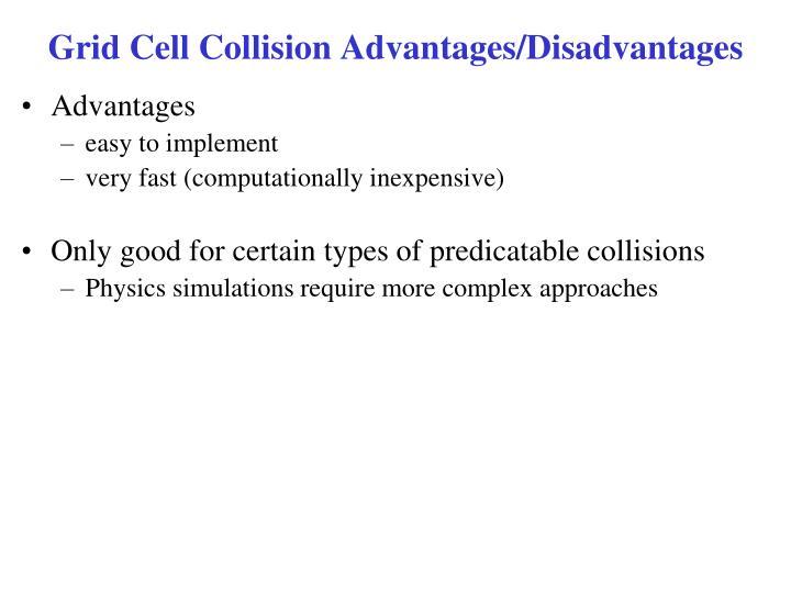 Grid Cell Collision Advantages/Disadvantages