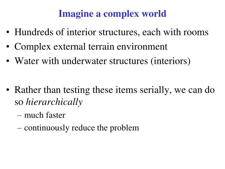 Imagine a complex world