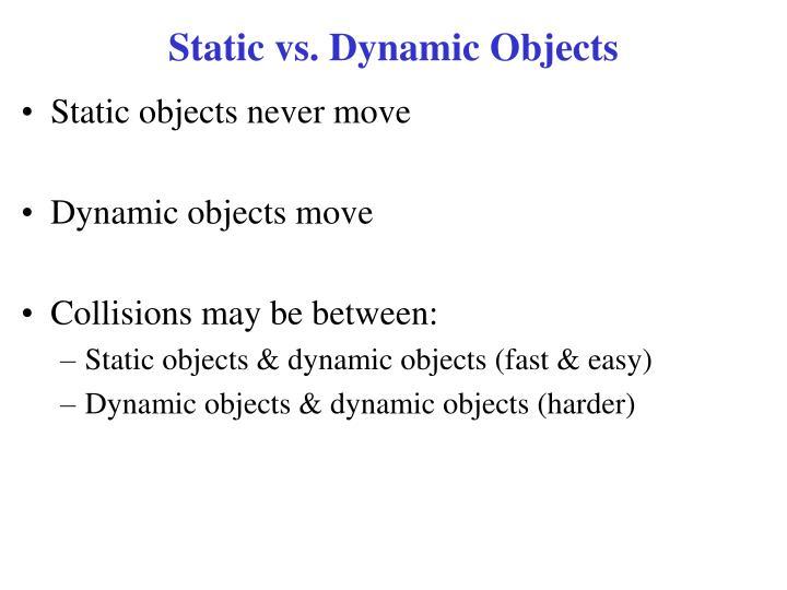 Static vs. Dynamic Objects