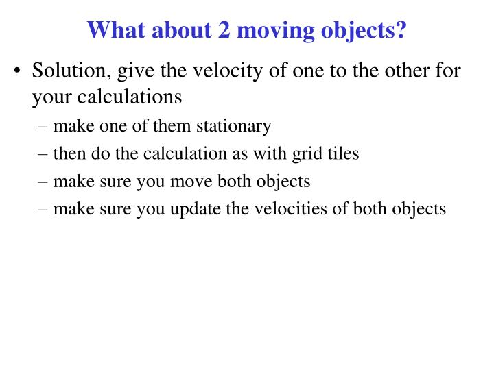 What about 2 moving objects?