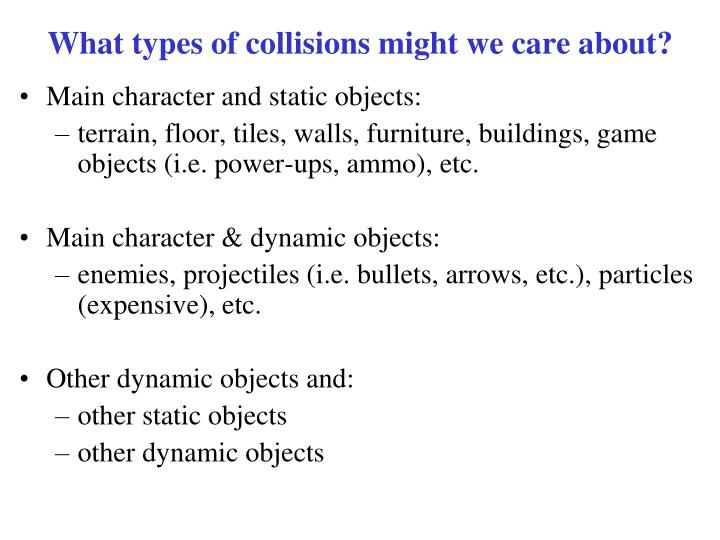 What types of collisions might we care about?