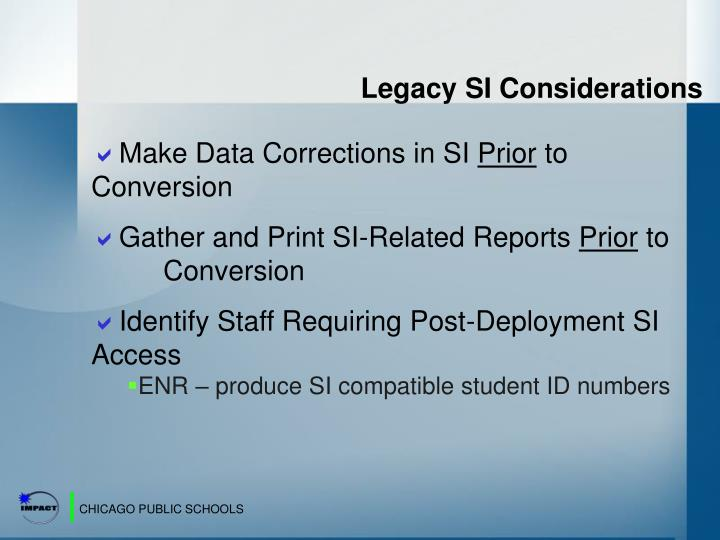 Legacy SI Considerations