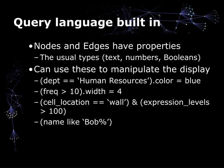 Query language built in