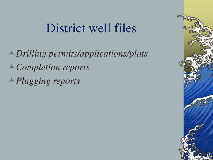 District well files