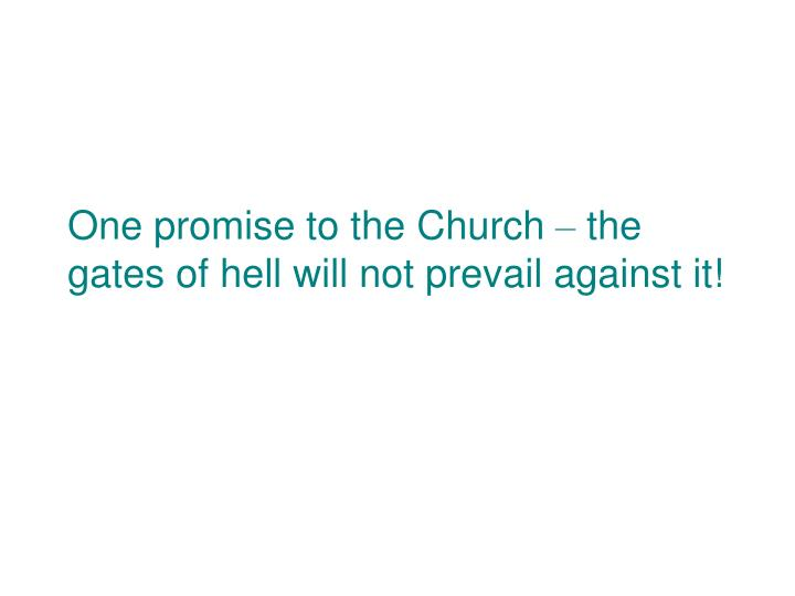 One promise to the Church