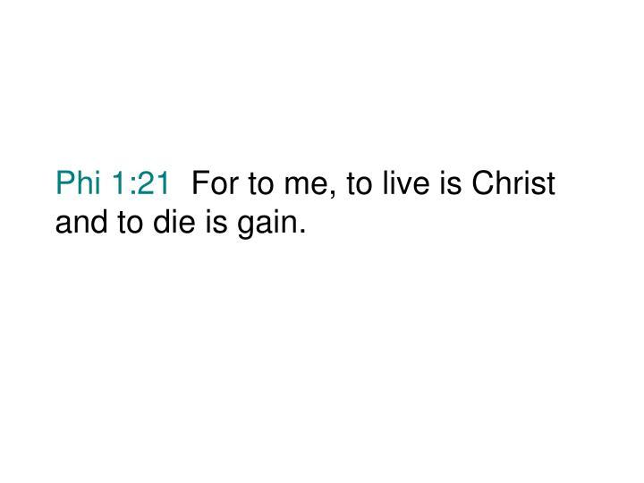 Phi 1:21